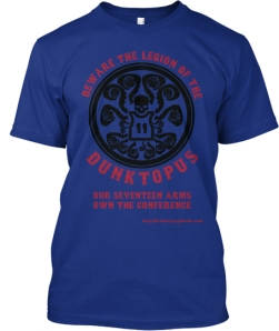 THIS IS A MOCK OF THE SHIRT THAT WILL MAKE YOU THE ENVY OF FRIEND, LOVER, SIDE PIECES, BUT NOT FAMILY UNLESS THEY PRAY TO THE ALTAR OF KU AND THE DUNKTOPUS!